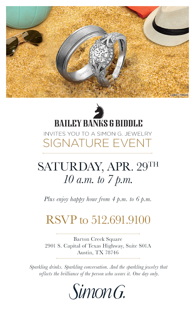 One of the most coveted Austin events is happening this weekend with Bailey Banks & Biddle and Simon G in Austin, TX. Come browse a gorgeous selection of diamonds to accessorize any outfit!